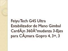 Feiyu Tech G4S Ultra Estabilizador de Mano Gimbal CardA¡n 3