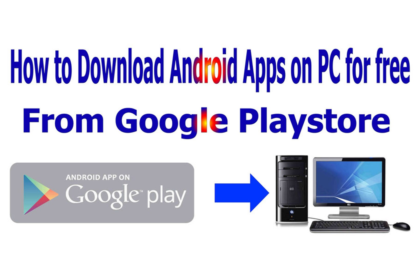 How to Download Android Apps on PC for free From Google Playstore