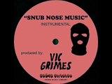 Snub Nose Music Instrumental Prod. by Vic Grimes