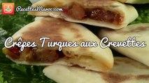 Crêpes Turques aux Crevettes - Savory Turkish Pancakes - وصفة الفطائر التركية بالقمرون