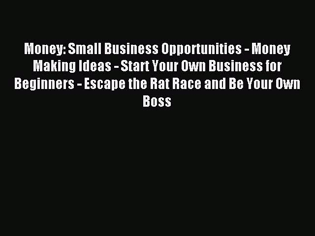 Download Money: Small Business Opportunities - Money Making Ideas - Start Your Own Business