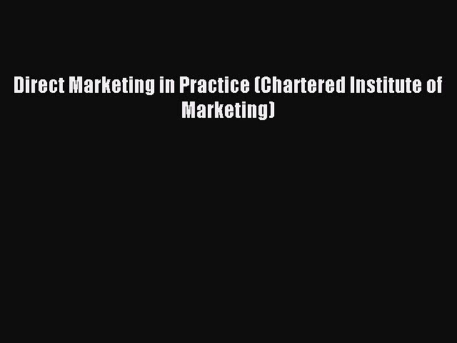 Read Direct Marketing in Practice (Chartered Institute of Marketing) Ebook Free