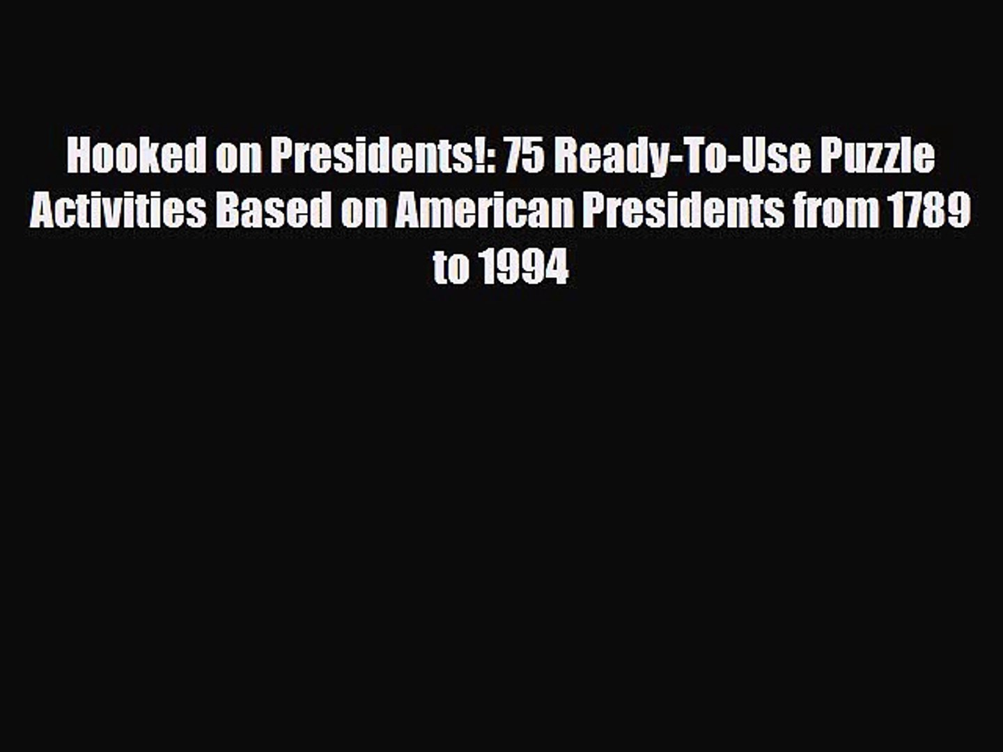 Read Hooked on Presidents!: 75 Ready-To-Use Puzzle Activities Based on American Presidents