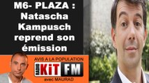 M6 : NATASCHA KAMPUSCH PRESENTERA L'EMISSION DE S.PLAZA