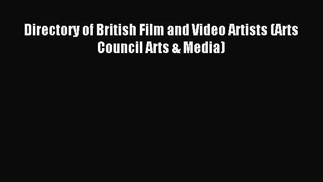 Read Directory of British Film and Video Artists (Arts Council Arts & Media) PDF Online