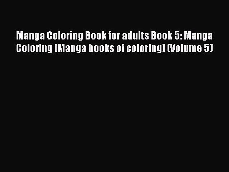 Read Manga Coloring Book for adults Book 5: Manga Coloring (Manga books of coloring) (Volume
