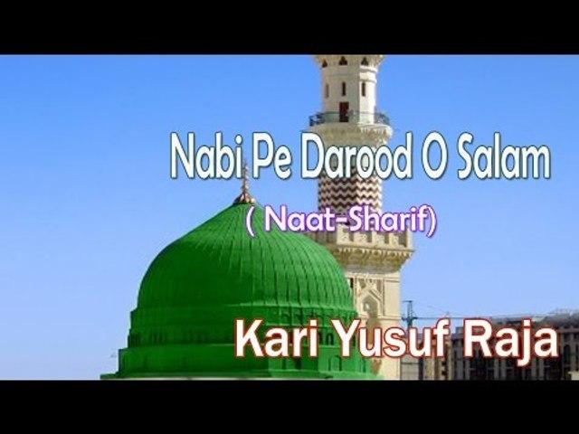 HD New Naat Sharif || Nabi Pe Darood O Salam || Kari Yusuf Raja