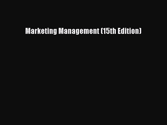 Download Marketing Management (15th Edition)  EBook