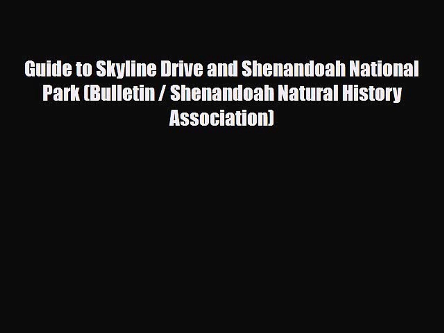 Download Guide to Skyline Drive and Shenandoah National Park (Bulletin / Shenandoah Natural