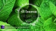 Саша Тихомиров - Freshplay #01 (March 2016)