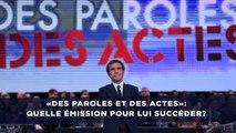 «Des Paroles et Des Actes»: Nos propositions pour remplacer l'émission