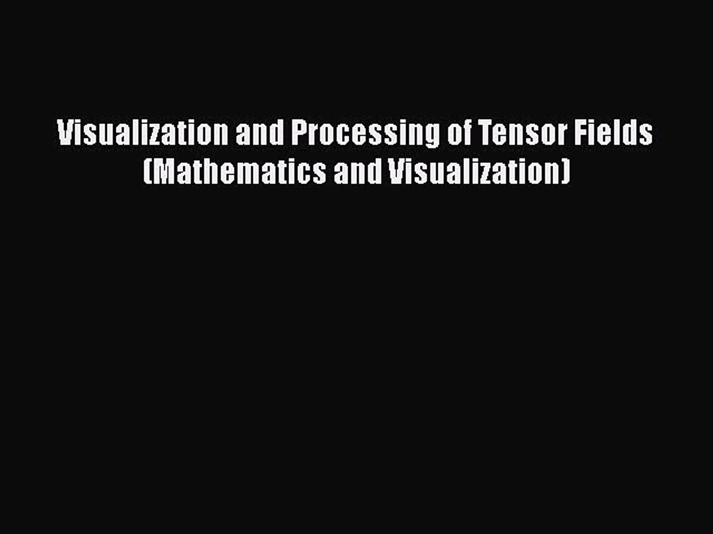 Visualization and Processing of Tensor Fields