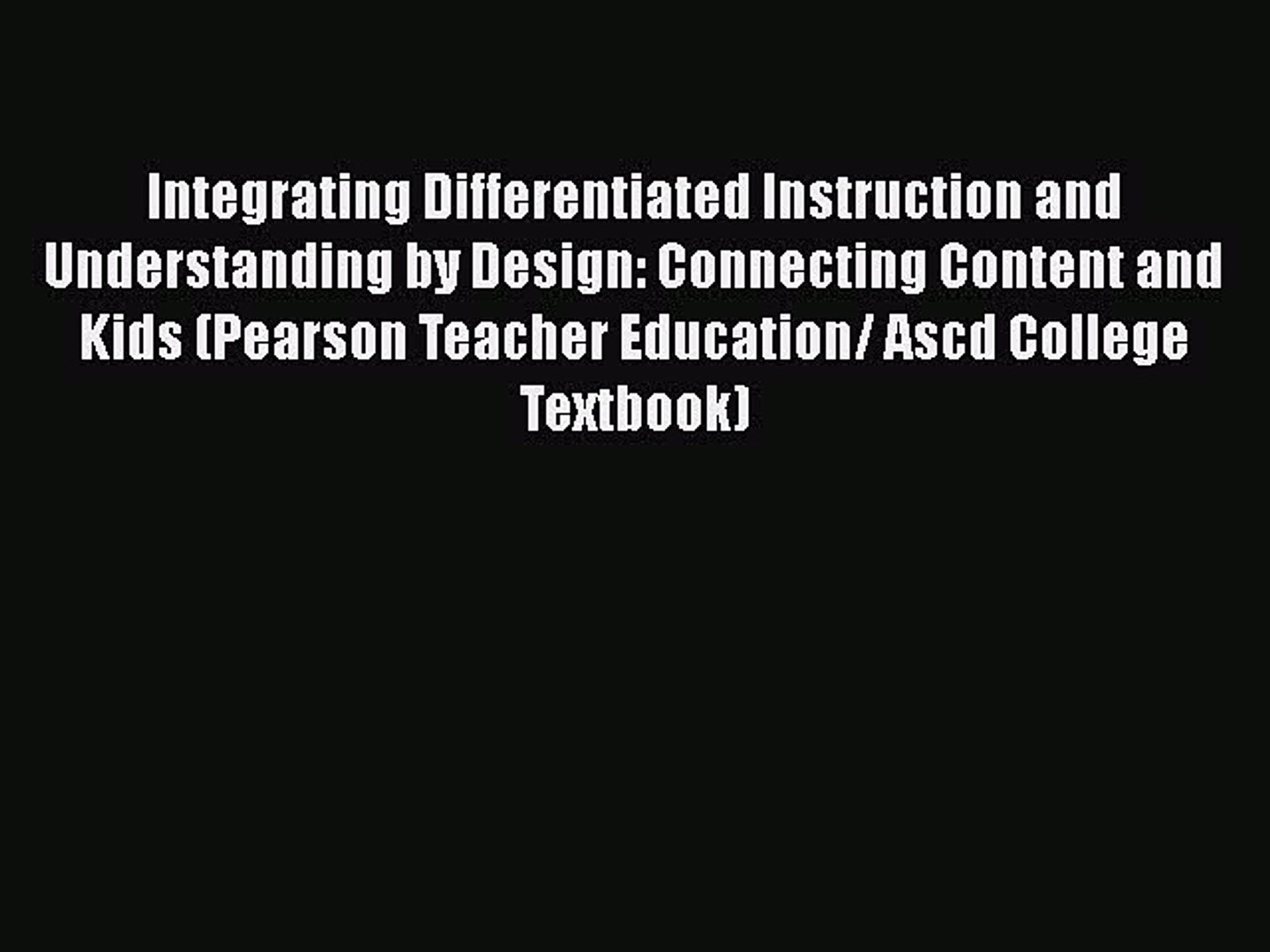 Read Integrating Differentiated Instruction And Understanding By Design Connecting Content Video Dailymotion