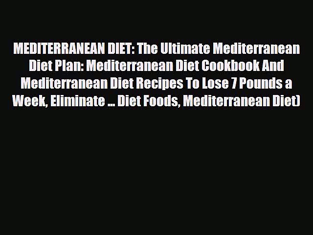 Read ‪MEDITERRANEAN DIET: The Ultimate Mediterranean Diet Plan: Mediterranean Diet Cookbook