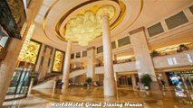 Hotels in Changsha WorldHotel Grand Jiaxing Hunan China