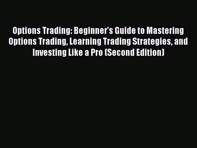 Download Options Trading: Beginner's Guide to Mastering Options Trading Learning Trading Strategies