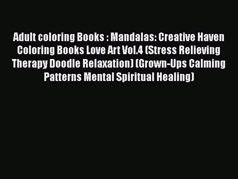 Read Adult coloring Books : Mandalas: Creative Haven Coloring Books Love  Art Vol.4 (Stress
