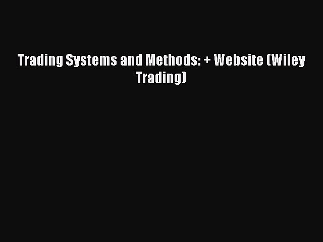 Download Trading Systems and Methods: + Website (Wiley Trading) Ebook Free