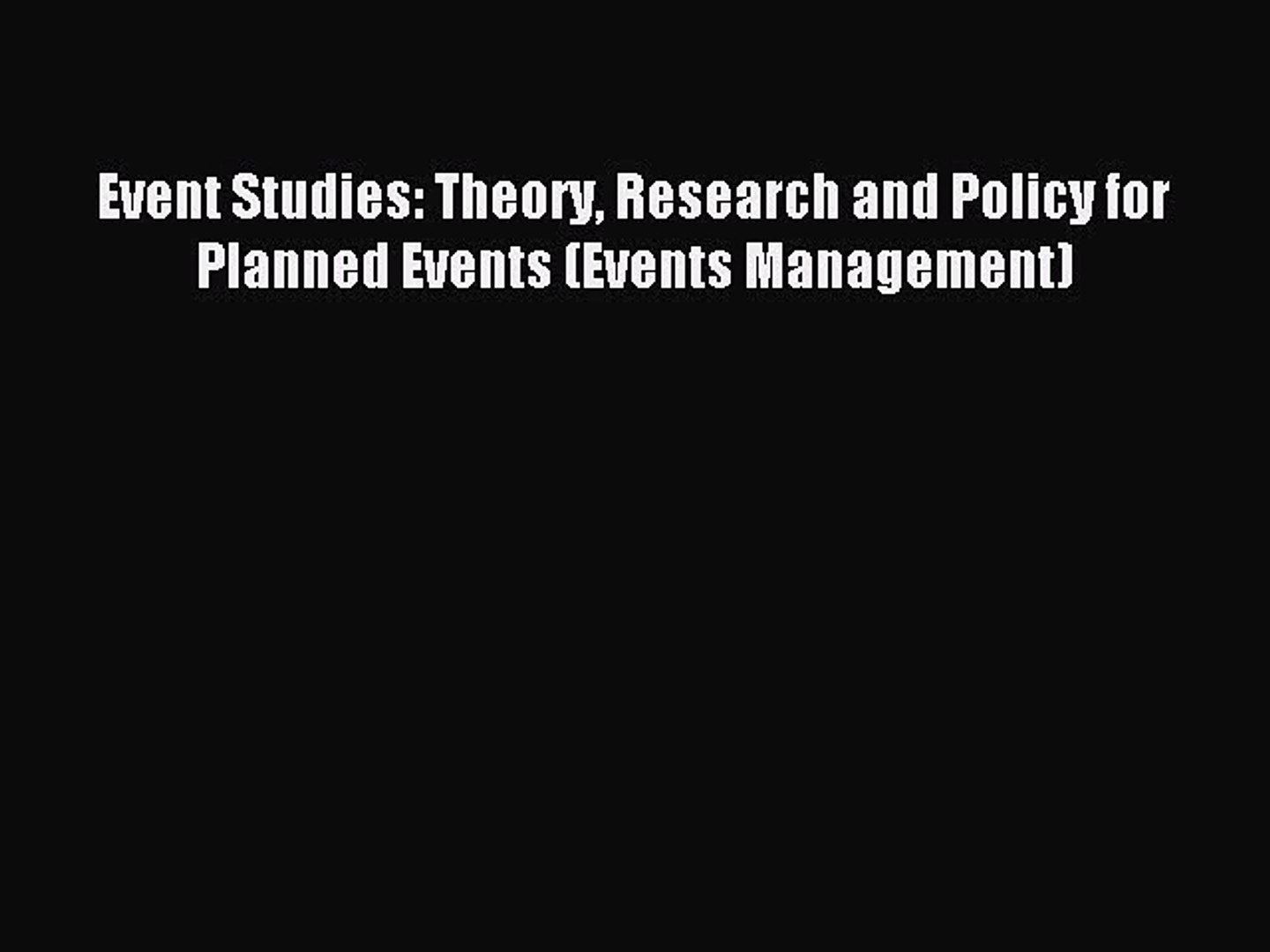 Download Event Studies: Theory Research and Policy for Planned Events (Events Management) Ebook