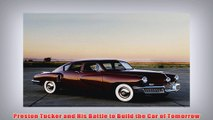 Free PDF Download  Preston Tucker and His Battle to Build the Car of Tomorrow Read Online