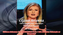 Free PDF Download  Citizen Arianna The Huffington Post  AOL Merger Triumph or Tragedy Read Online