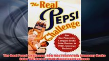 Free PDF Download  The Real Pepsi Challenge How One Pioneering Company Broke Color Barriers in 1940s Read Online