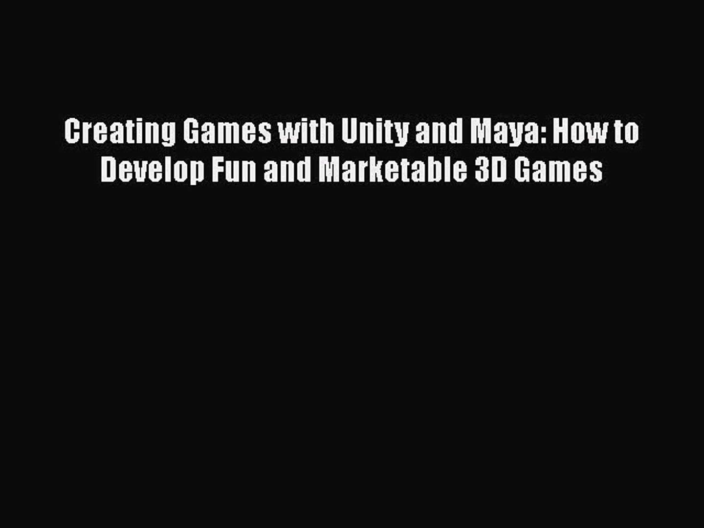 [PDF] Creating Games with Unity and Maya: How to Develop Fun and Marketable  3D Games [Download]