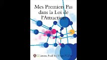 HnO Loi Dattraction (Part 1) : Audio Book / Mes Premiers Pas dans la Loi de lAttraction