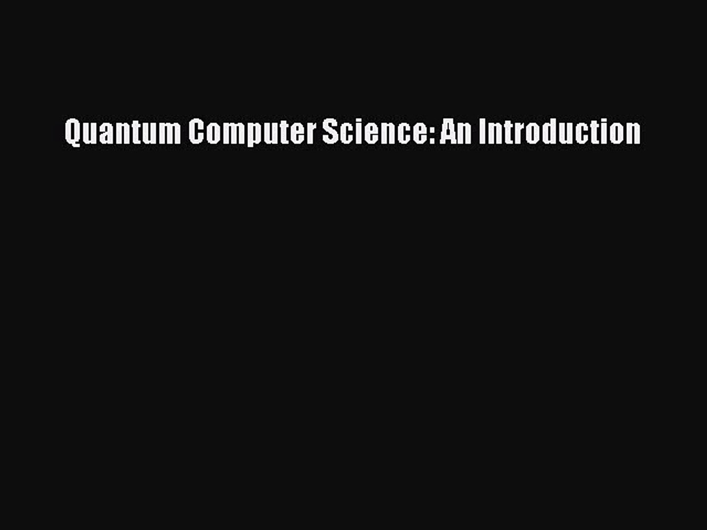 An Introduction Quantum Computer Science