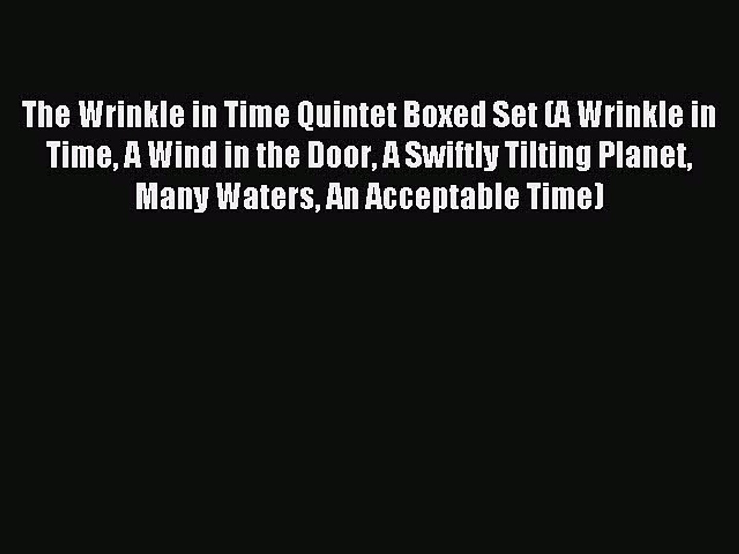 [Download PDF] The Wrinkle in Time Quintet Boxed Set (A Wrinkle in Time A Wind in the Door