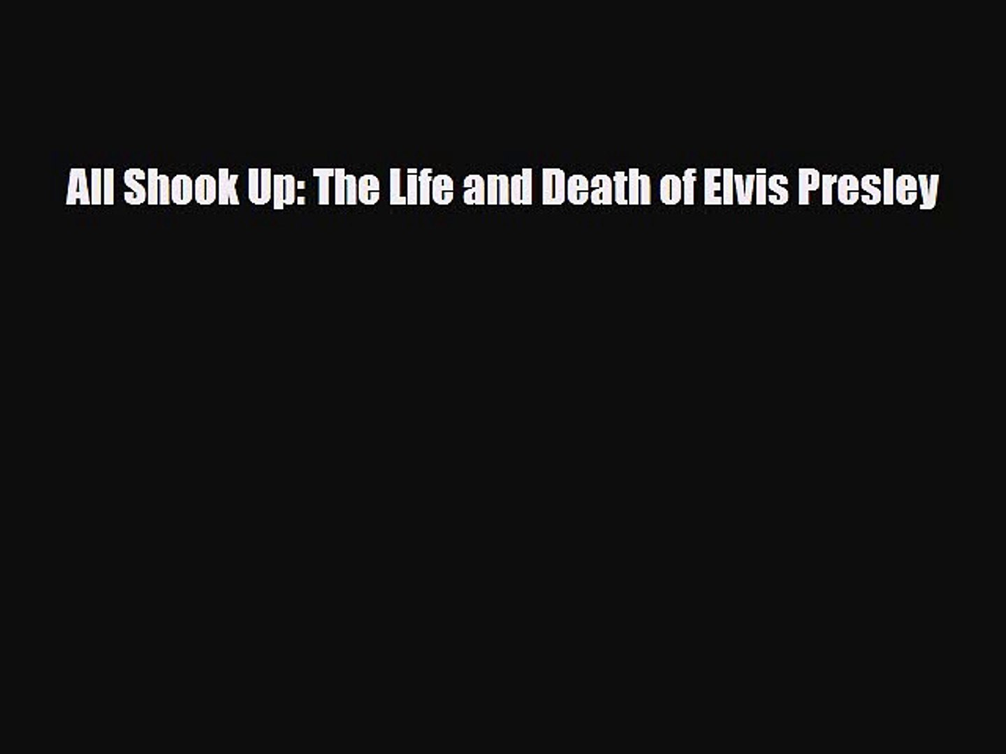 Download ‪All Shook Up: The Life and Death of Elvis Presley Ebook Free