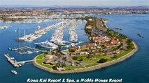 Hotels in San Diego Kona Kai Resort Spa a Noble House Resort California