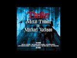 Thriller - Shake Your Body Down to The Ground (A Metal Tribute To Michael Jackson)