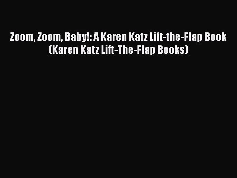 Download Zoom Zoom Baby!: A Karen Katz Lift-the-Flap Book (Karen Katz Lift-The-Flap Books)