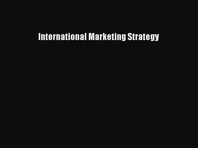 Download International Marketing Strategy Ebook Online