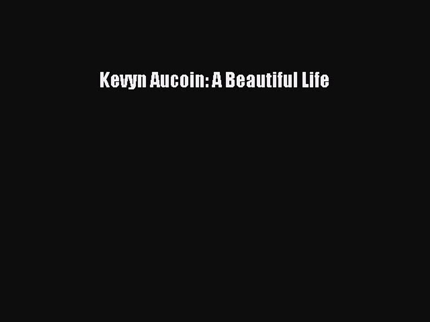 Kevyn Aucoin: A Beautiful LifePDF Kevyn Aucoin: A Beautiful Life  EBook