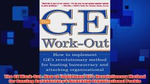 Free PDF Download  The GE WorkOut  How to Implement GEs Revolutionary Method for Busting Bureaucracy  Read Online