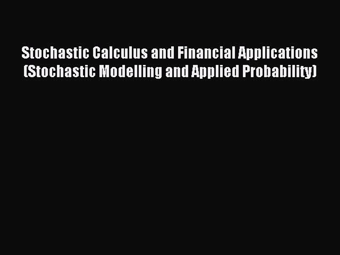 Martingale Methods in Financial Modelling (Stochastic Modelling and Applied Probability)