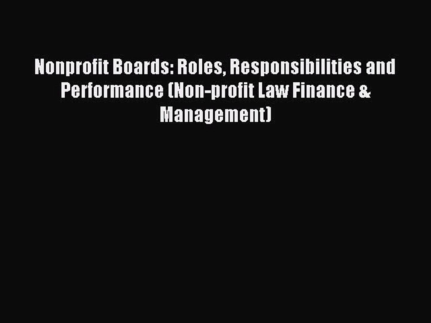 Download Nonprofit Boards: Roles Responsibilities and Performance (Non-profit Law Finance &