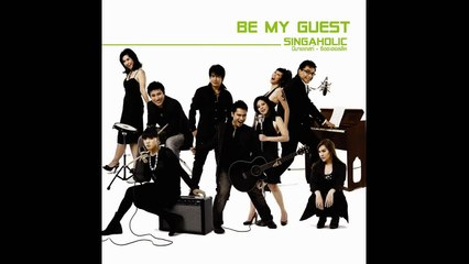 Be My Guest Singaholic เสมอต้นเสมอปลาย (audio)