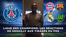 Ligue des Champions: Les réactions de Desailly aux tirages du PSG