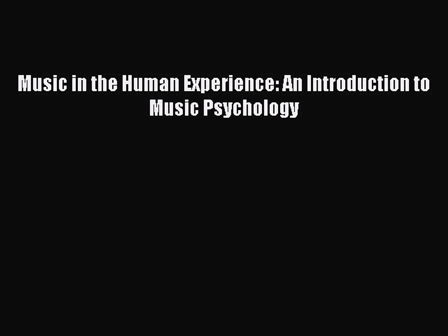 Download Music in the Human Experience: An Introduction to Music Psychology Ebook Free