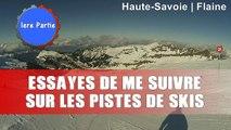 Essayes de suivre sur les pistes de skis, 1ere partie | Haute-Savoie - Flaine