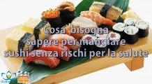 5 consigli per un Sushi senza rischi