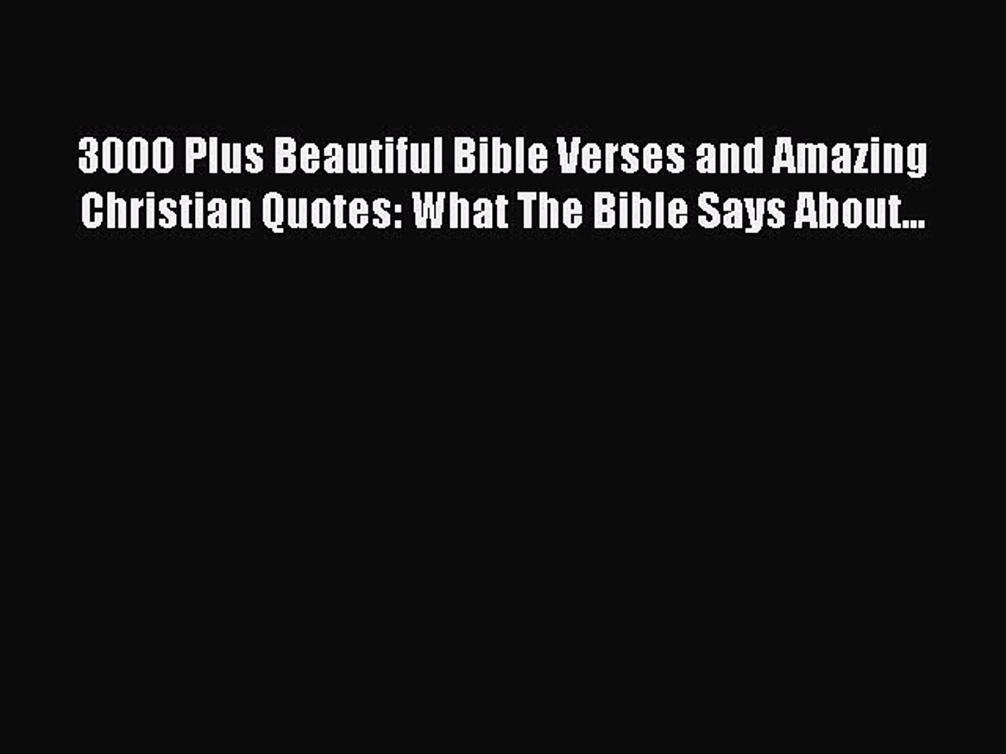 Download 3000 Plus Beautiful Bible Verses and Amazing Christian Quotes:  What The Bible Says