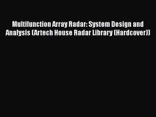 Download Multifunction Array Radar System Design And Analysis Artech House Radar Library Video Dailymotion