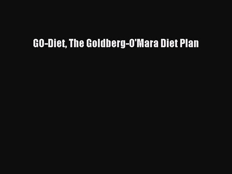 [PDF] GO-Diet The Goldberg-O'Mara Diet Plan [Read] Online