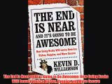 Free [PDF] Downlaod The End Is Near and It's Going to Be Awesome: How Going Broke Will Leave
