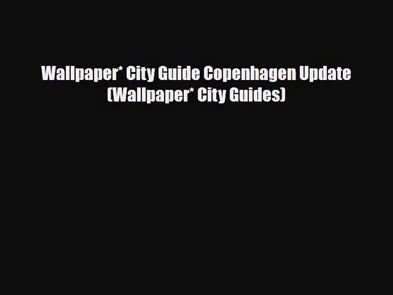 Wallpaper* City Guide Copenhagen Update