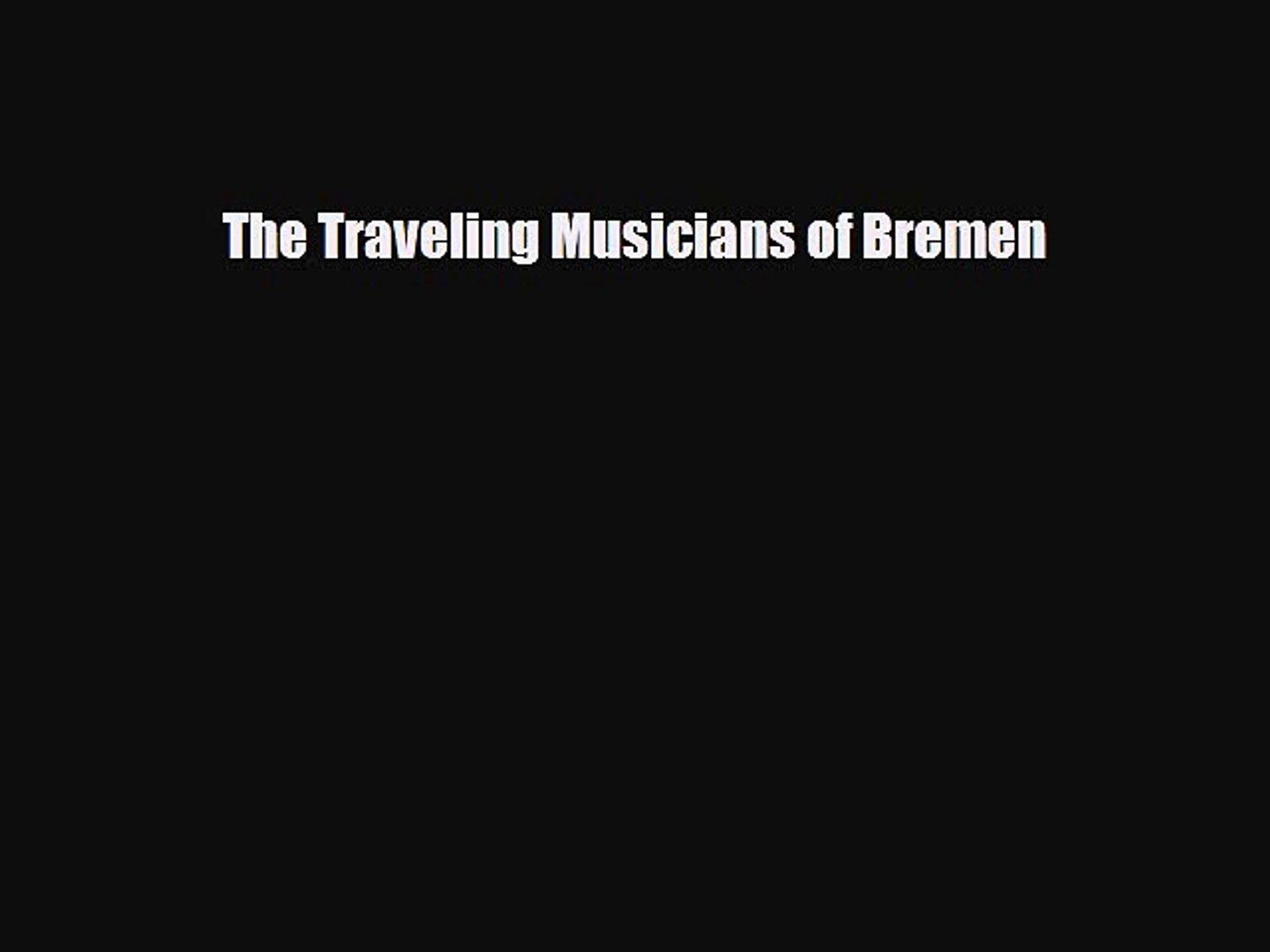 Download The Traveling Musicians of Bremen Free Books
